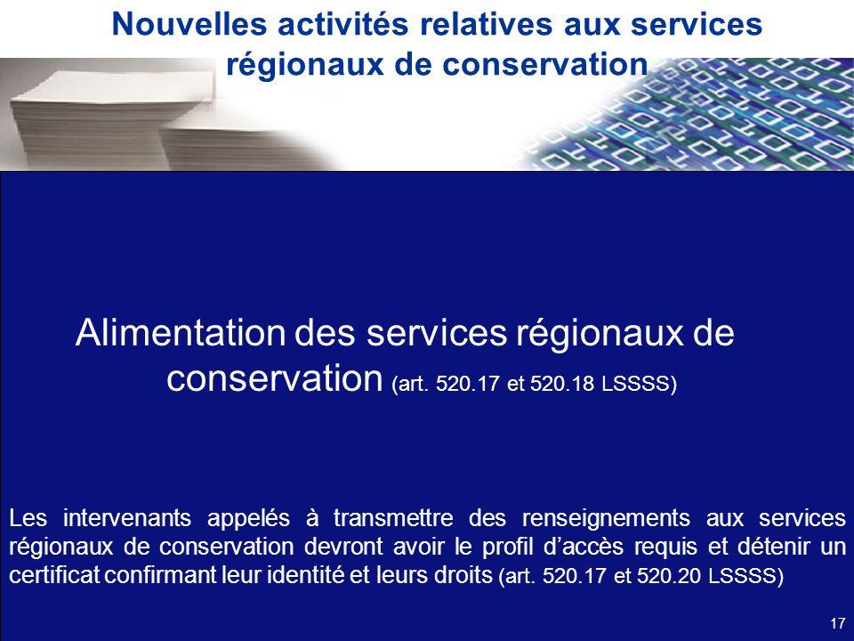Nouvelles activités relatives aux services régionaux de conservation Alimentation des services régionaux de conservation (art. 520.17 et 520.18 LSSSS)