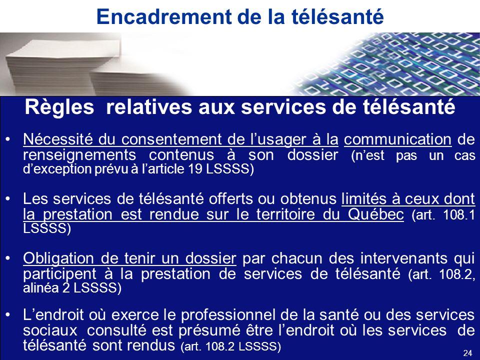 Encadrement de la télésanté Règles relatives aux services de télésanté Nécessité du consentement de lusager à la communication de renseignements conte
