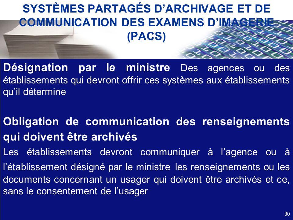 SYSTÈMES PARTAGÉS DARCHIVAGE ET DE COMMUNICATION DES EXAMENS DIMAGERIE (PACS) Désignation par le ministre Des agences ou des établissements qui devron
