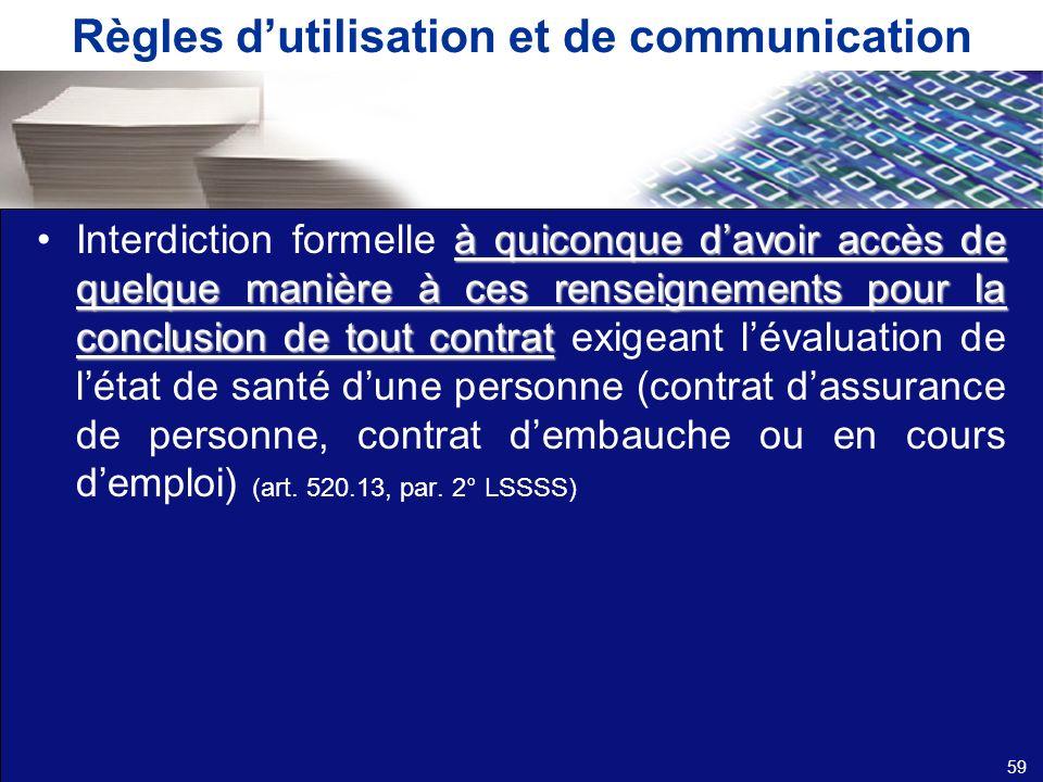 Règles dutilisation et de communication à quiconque davoir accès de quelque manière à ces renseignements pour la conclusion de tout contratInterdictio