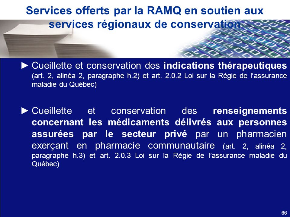 Services offerts par la RAMQ en soutien aux services régionaux de conservation Cueillette et conservation des indications thérapeutiques (art. 2, alin