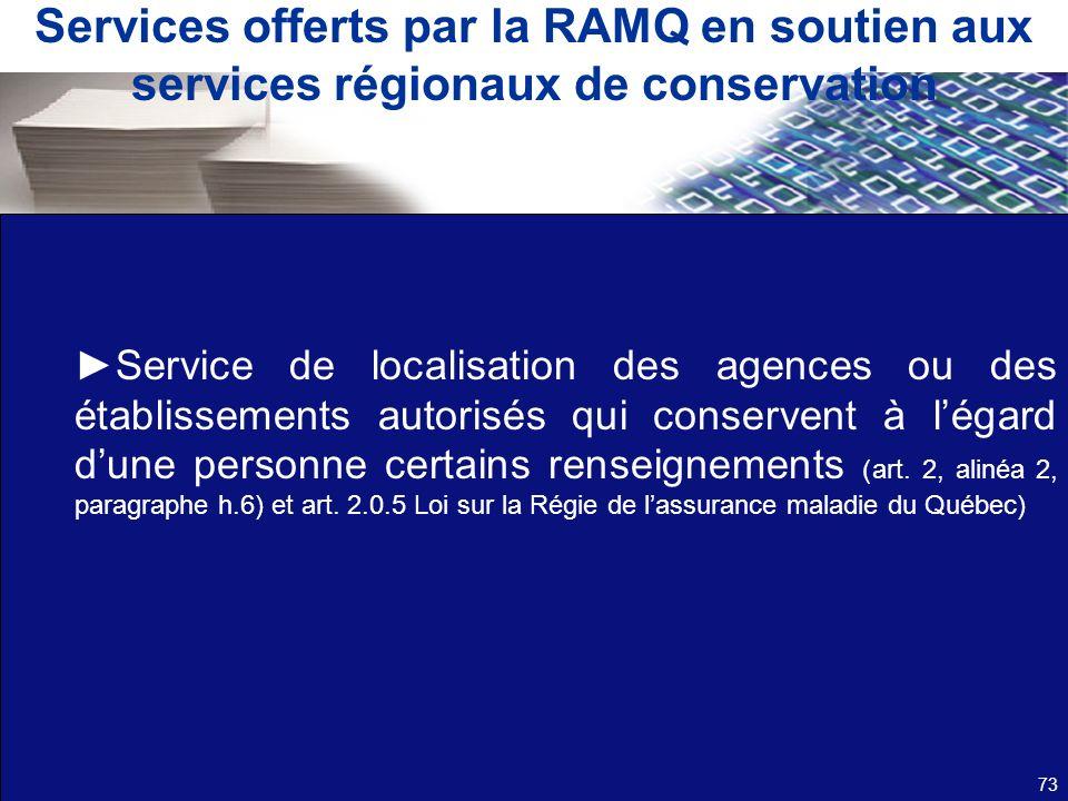 Services offerts par la RAMQ en soutien aux services régionaux de conservation Service de localisation des agences ou des établissements autorisés qui