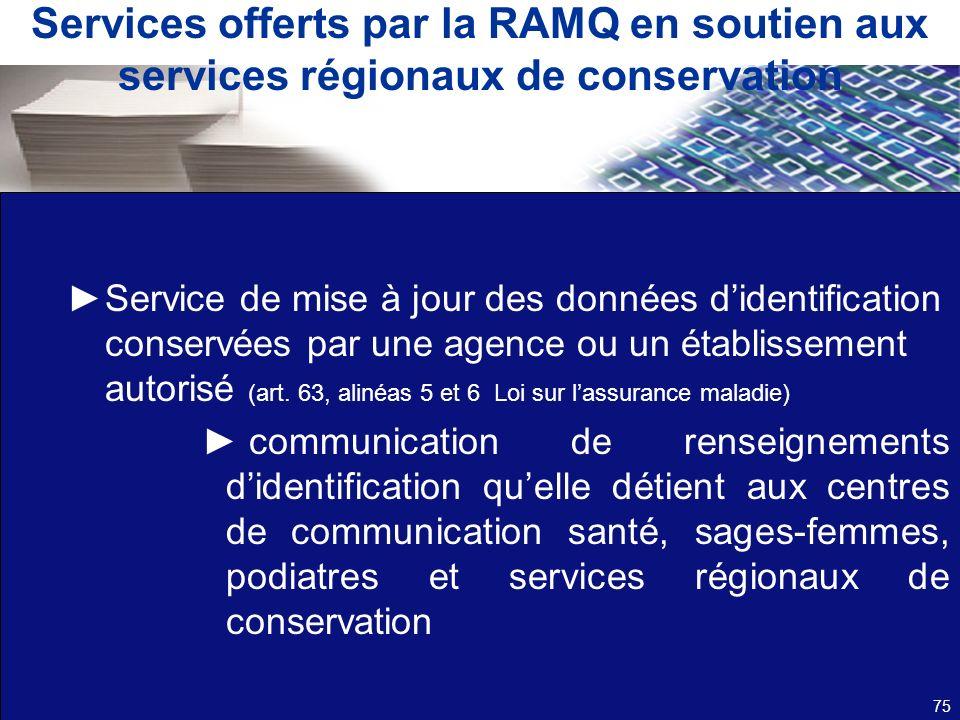 Services offerts par la RAMQ en soutien aux services régionaux de conservation Service de mise à jour des données didentification conservées par une a