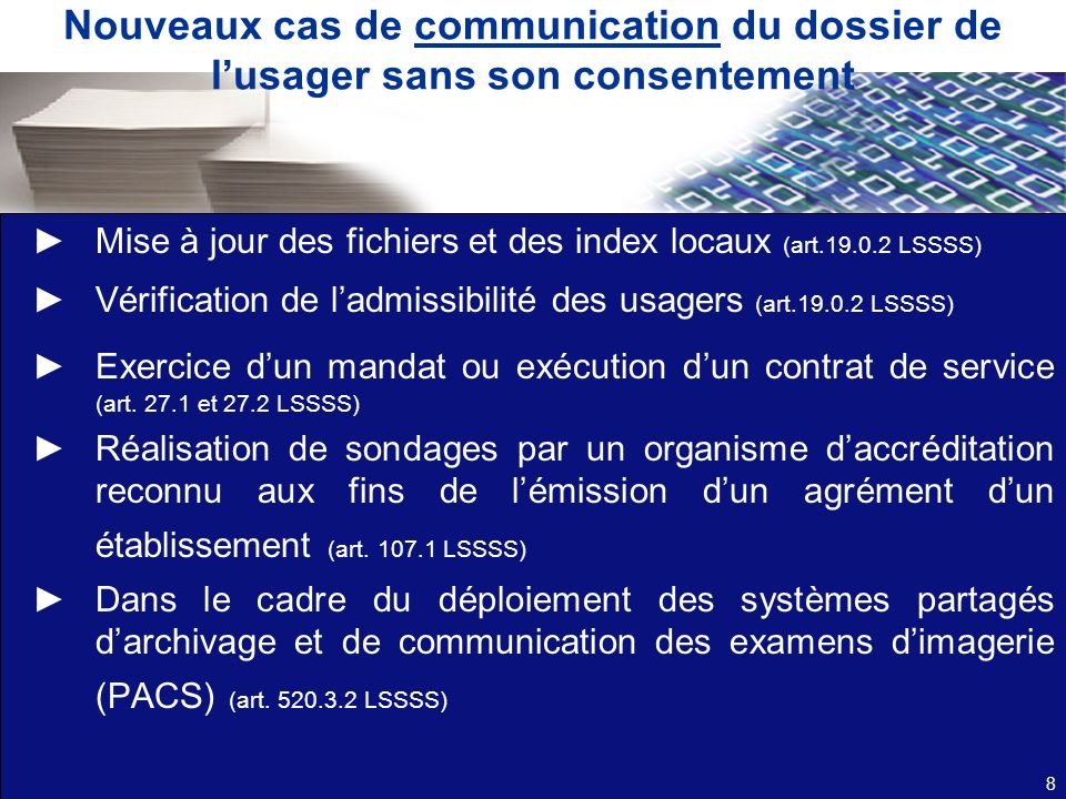 Nouveaux cas de communication du dossier de lusager sans son consentement Mise à jour des fichiers et des index locaux (art.19.0.2 LSSSS) Vérification
