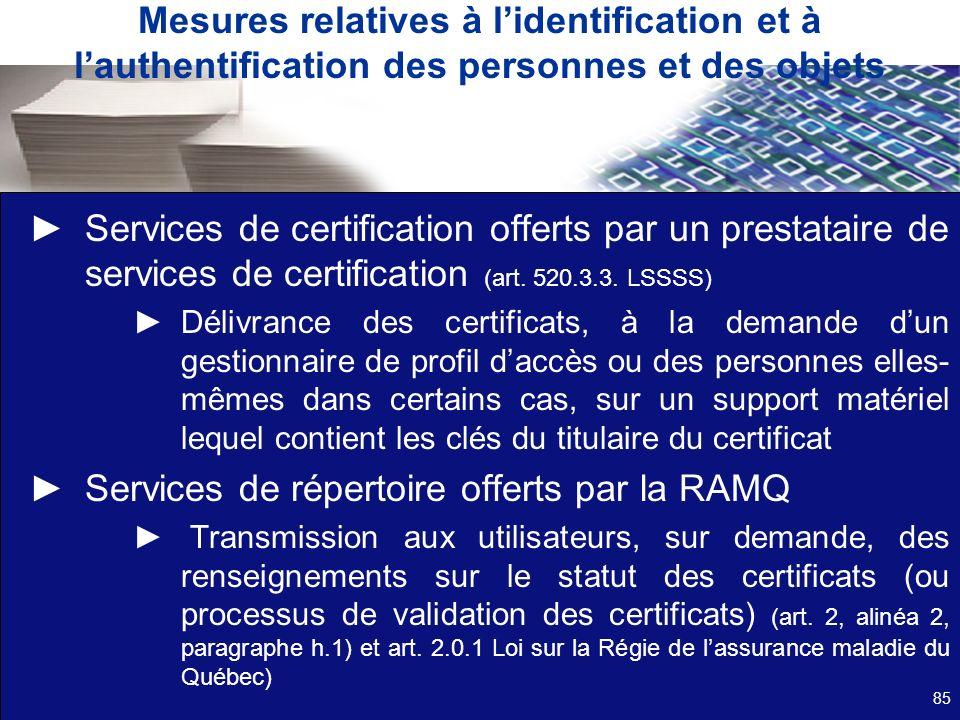 Mesures relatives à lidentification et à lauthentification des personnes et des objets Services de certification offerts par un prestataire de service