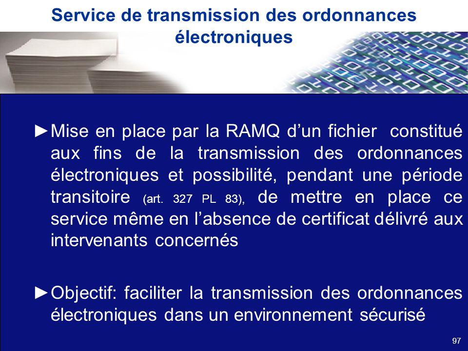 Service de transmission des ordonnances électroniques Mise en place par la RAMQ dun fichier constitué aux fins de la transmission des ordonnances élec
