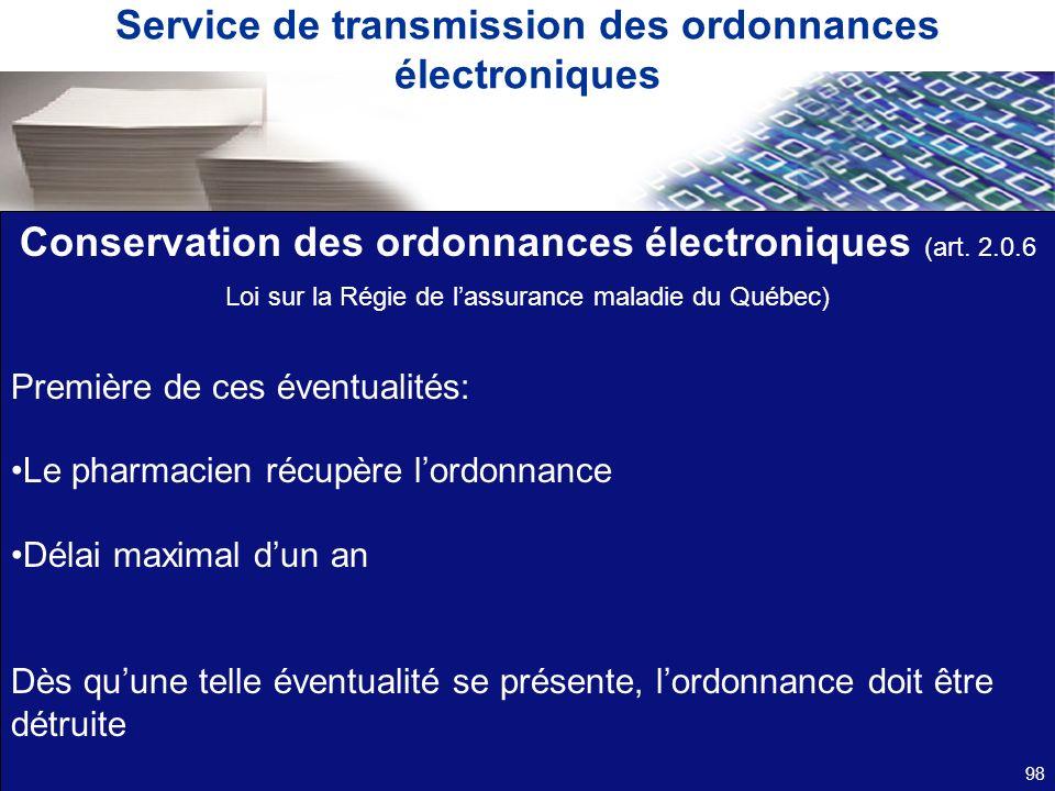 Service de transmission des ordonnances électroniques Conservation des ordonnances électroniques (art. 2.0.6 Loi sur la Régie de lassurance maladie du