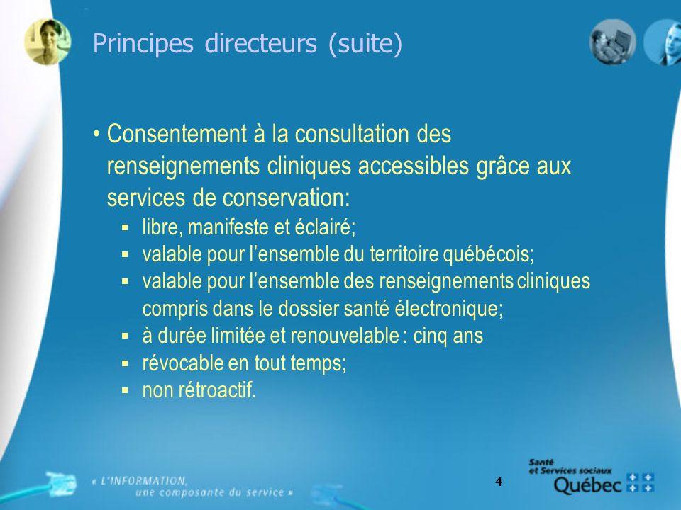 5 Principes directeurs (suite) Qui peut consentir .
