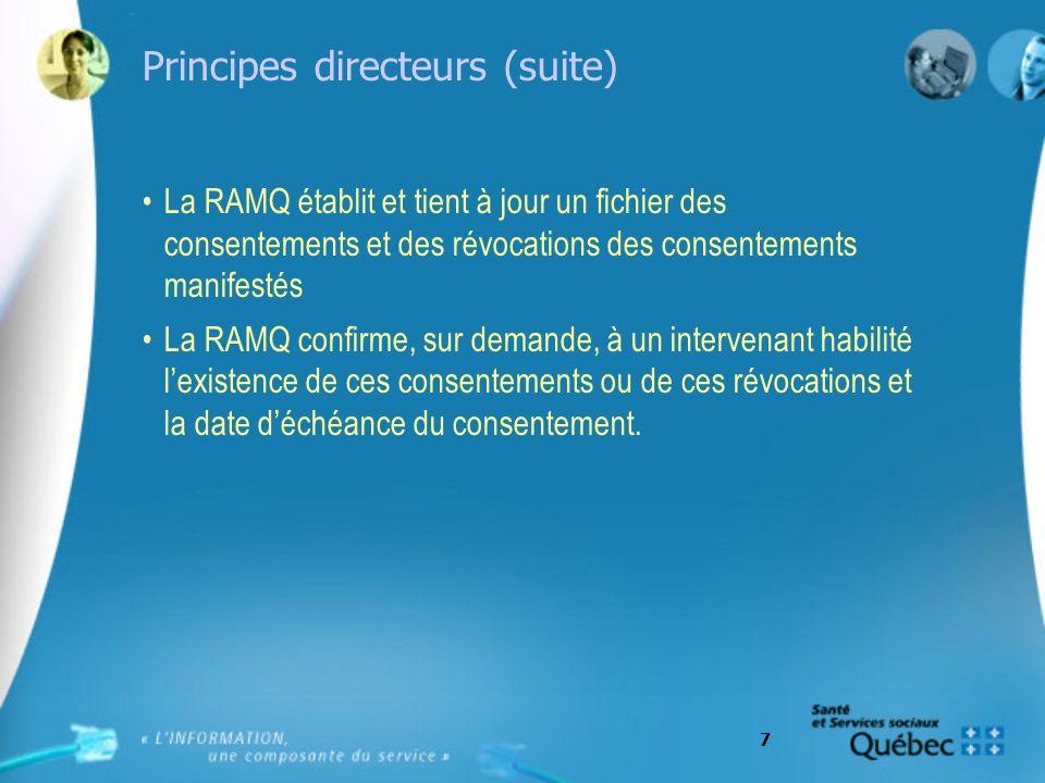 8 Principes directeurs (suite) Dans le cas de la révocation du consentement, ceci rend inactifs les renseignements préalablement conservés.