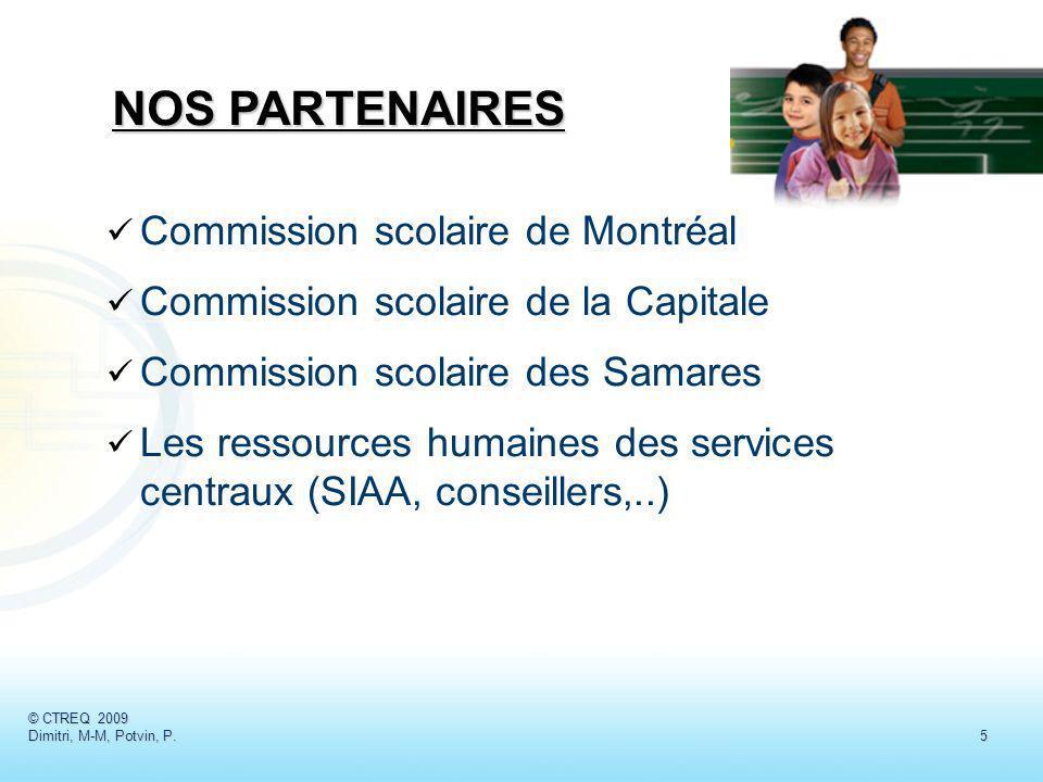 Commission scolaire de Montréal Commission scolaire de la Capitale Commission scolaire des Samares Les ressources humaines des services centraux (SIAA