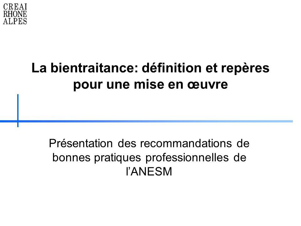 La bientraitance: définition et repères pour une mise en œuvre Présentation des recommandations de bonnes pratiques professionnelles de lANESM