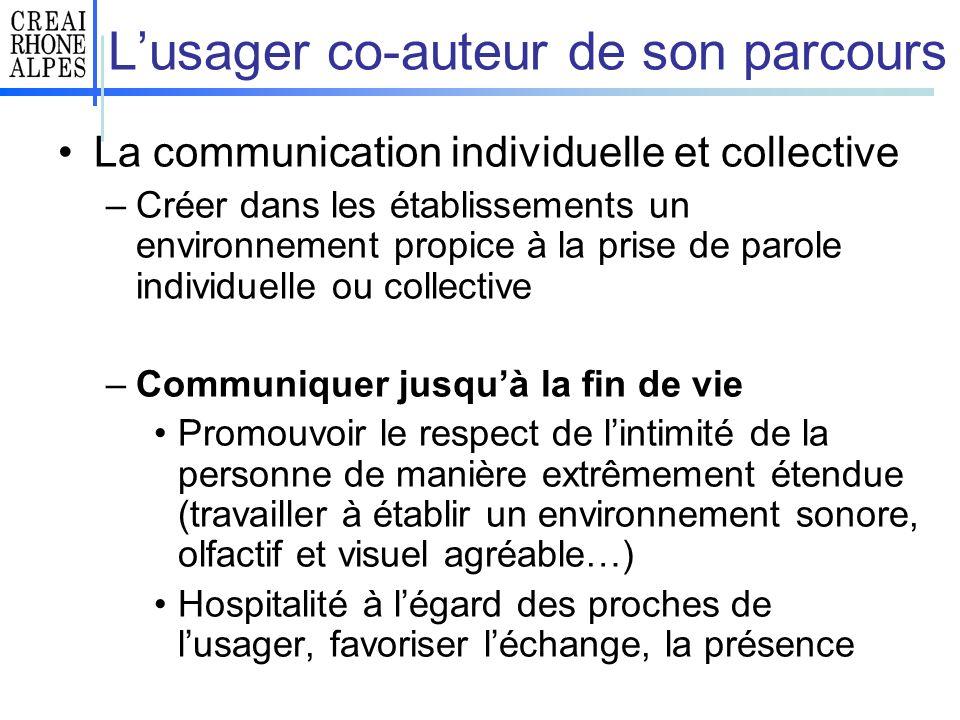 Lusager co-auteur de son parcours La communication individuelle et collective –Créer dans les établissements un environnement propice à la prise de pa