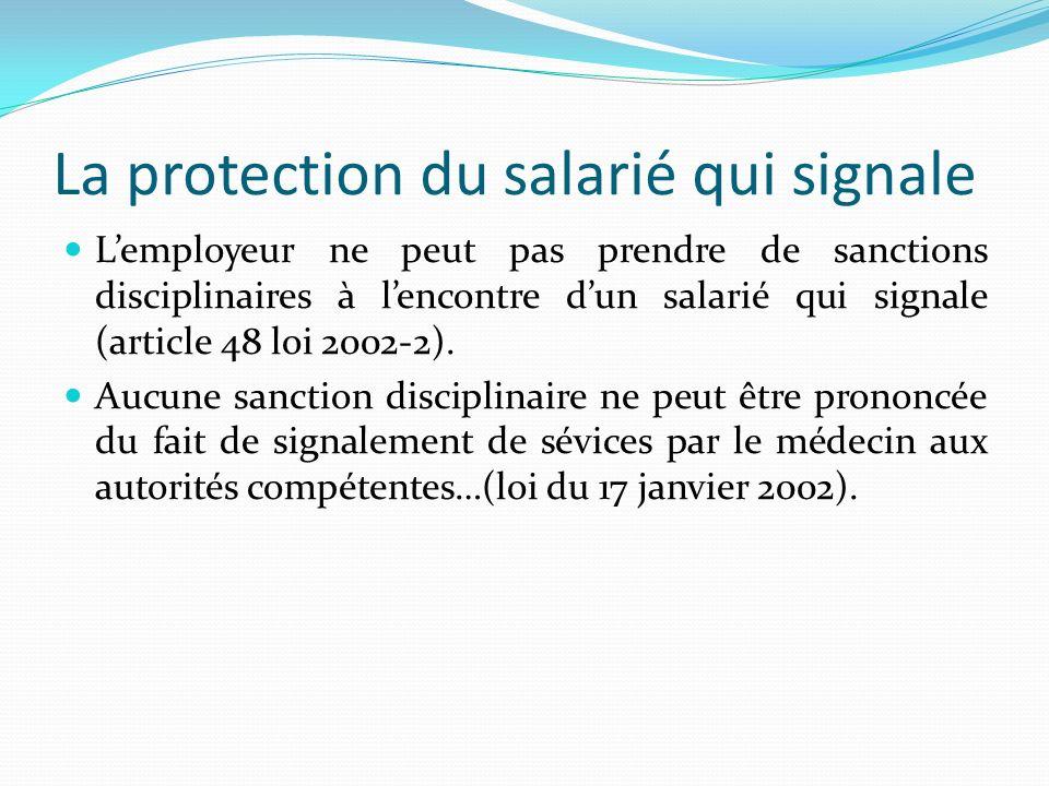 La protection du salarié qui signale Lemployeur ne peut pas prendre de sanctions disciplinaires à lencontre dun salarié qui signale (article 48 loi 20