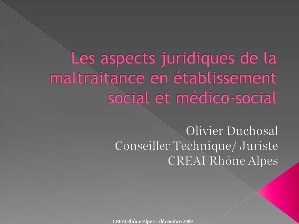 Obligation de répondre de ses actes délictueux en subissant une sanction pénale dans les conditions et selon les formes prescrites par la loi CREAI Rhône Alpes - décembre 2009