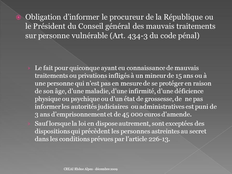 Obligation dinformer le procureur de la République ou le Président du Conseil général des mauvais traitements sur personne vulnérable (Art. 434-3 du c