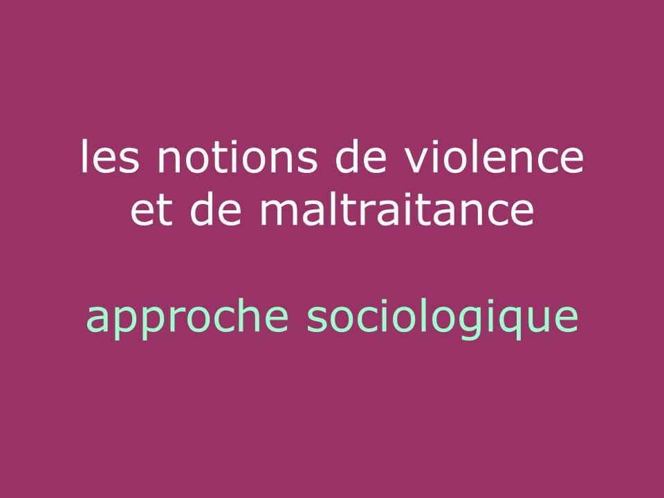 les notions de violence et de maltraitance approche sociologique