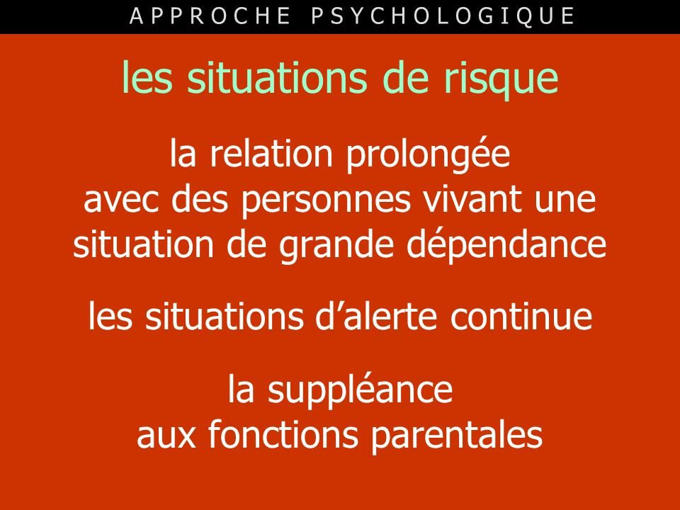 les situations de risque la relation prolongée avec des personnes vivant une situation de grande dépendance les situations dalerte continue la suppléa