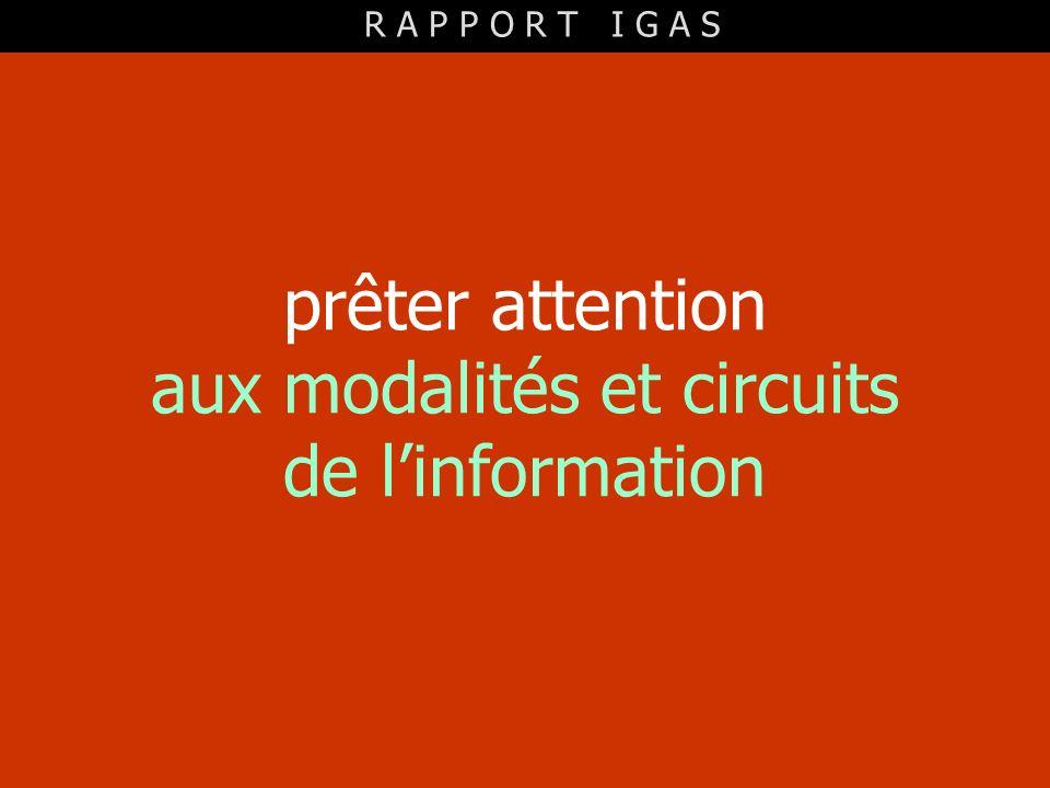 prêter attention aux modalités et circuits de linformation R A P P O R T I G A S