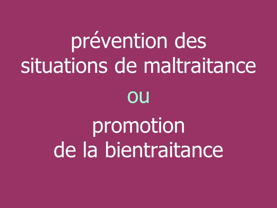prévention des situations de maltraitance ou promotion de la bientraitance