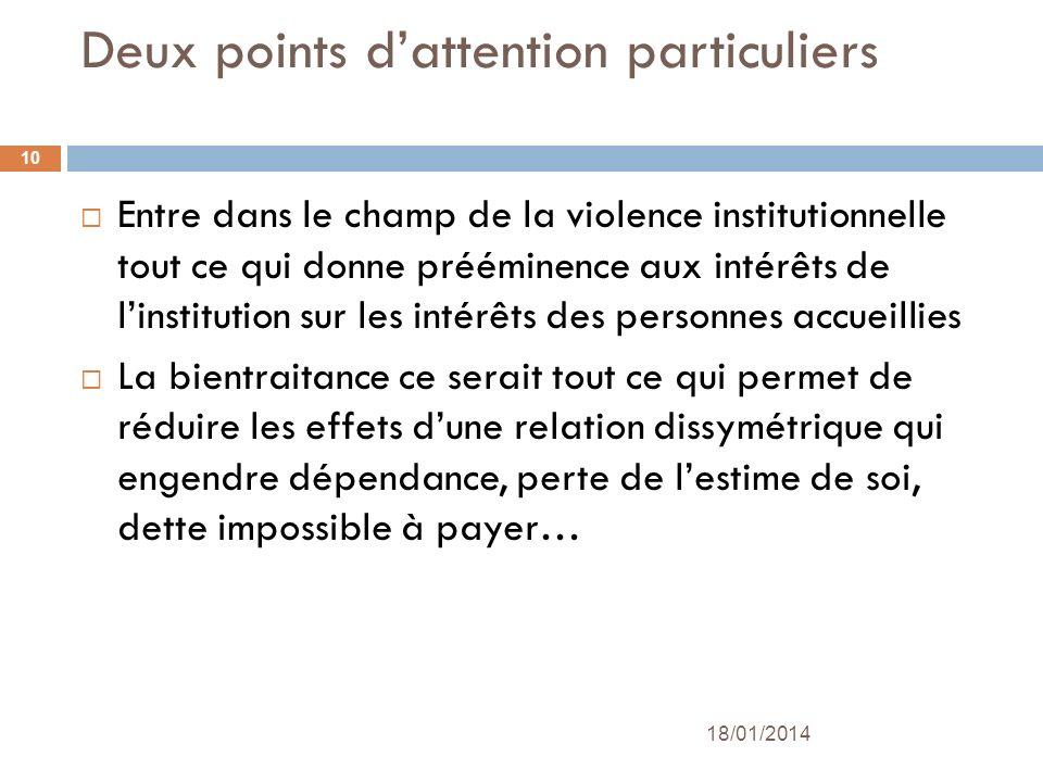 Deux points dattention particuliers Entre dans le champ de la violence institutionnelle tout ce qui donne prééminence aux intérêts de linstitution sur