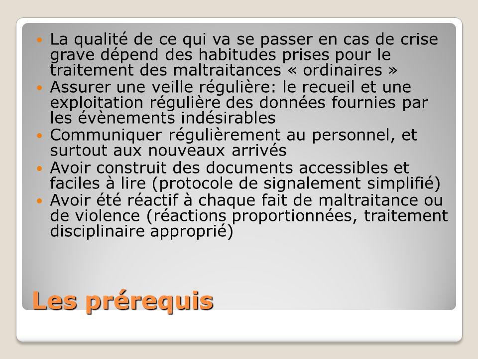 Les prérequis La qualité de ce qui va se passer en cas de crise grave dépend des habitudes prises pour le traitement des maltraitances « ordinaires »