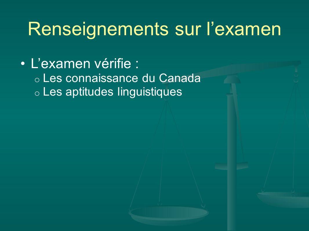 Renseignements sur lexamen Lexamen vérifie : o Les connaissance du Canada o Les aptitudes linguistiques