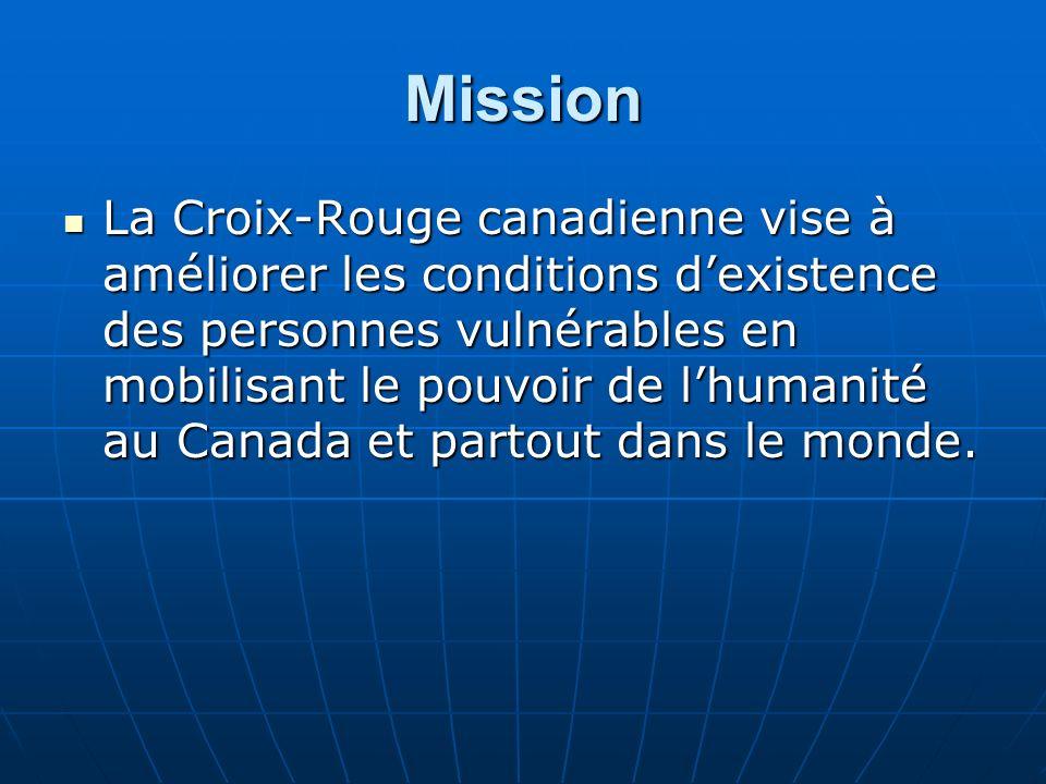 Mission La Croix-Rouge canadienne vise à améliorer les conditions dexistence des personnes vulnérables en mobilisant le pouvoir de lhumanité au Canada