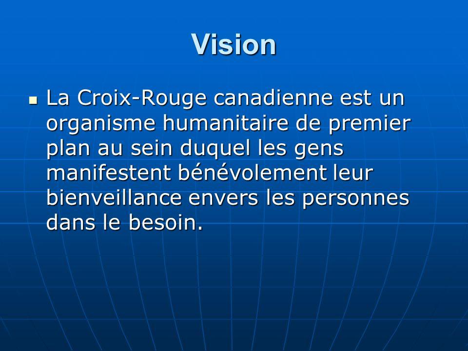 Vision La Croix-Rouge canadienne est un organisme humanitaire de premier plan au sein duquel les gens manifestent bénévolement leur bienveillance enve