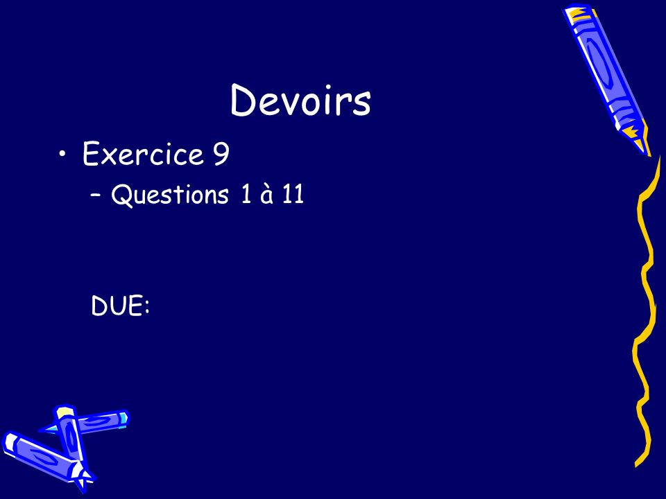 Devoirs Exercice 9 –Questions 1 à 11 DUE: