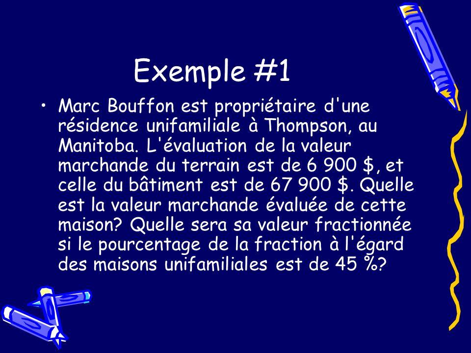 Exemple #1 Marc Bouffon est propriétaire d une résidence unifamiliale à Thompson, au Manitoba.