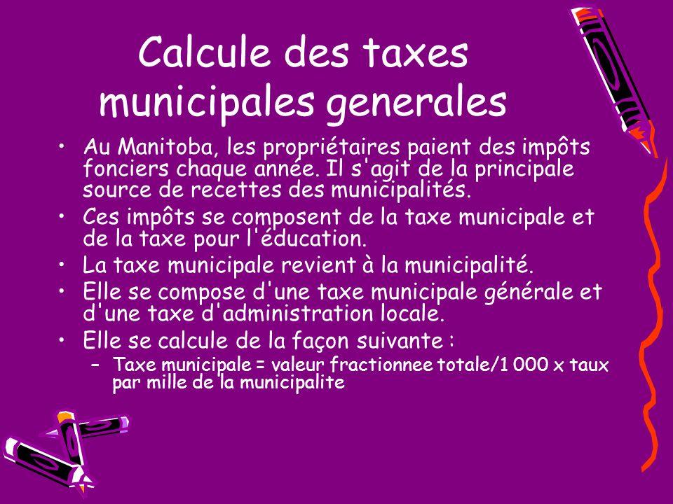 Calcule des taxes municipales generales Au Manitoba, les propriétaires paient des impôts fonciers chaque année. Il s'agit de la principale source de r