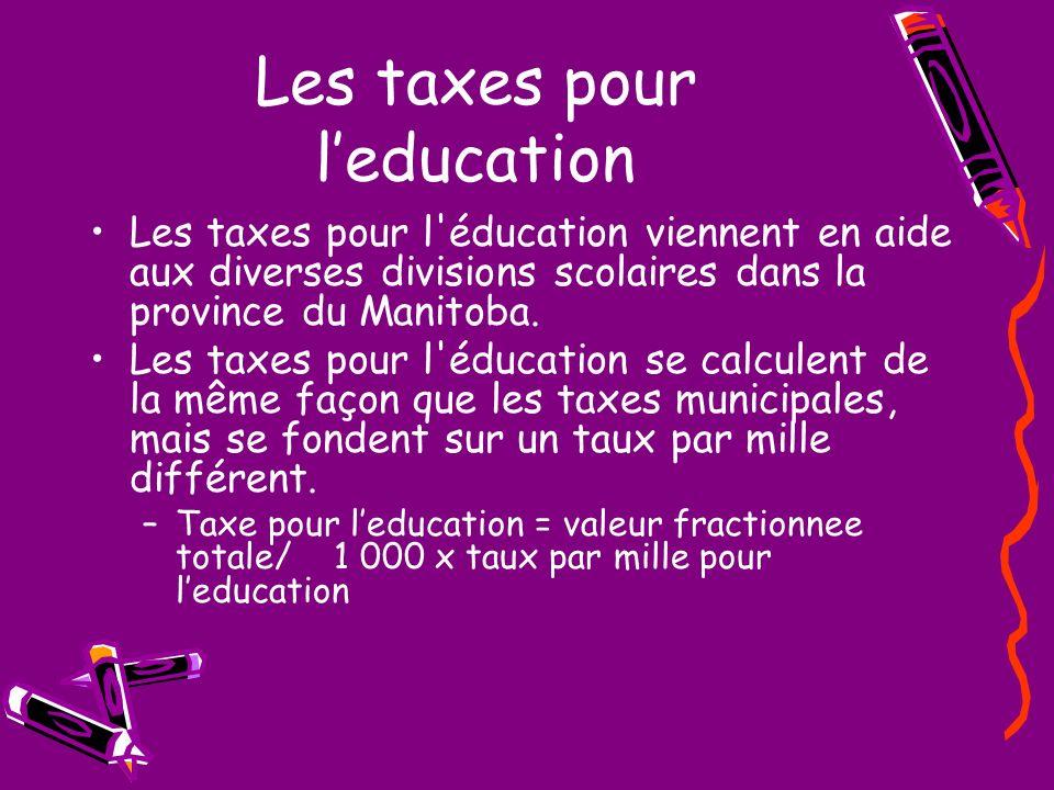 Les taxes pour leducation Les taxes pour l'éducation viennent en aide aux diverses divisions scolaires dans la province du Manitoba. Les taxes pour l'