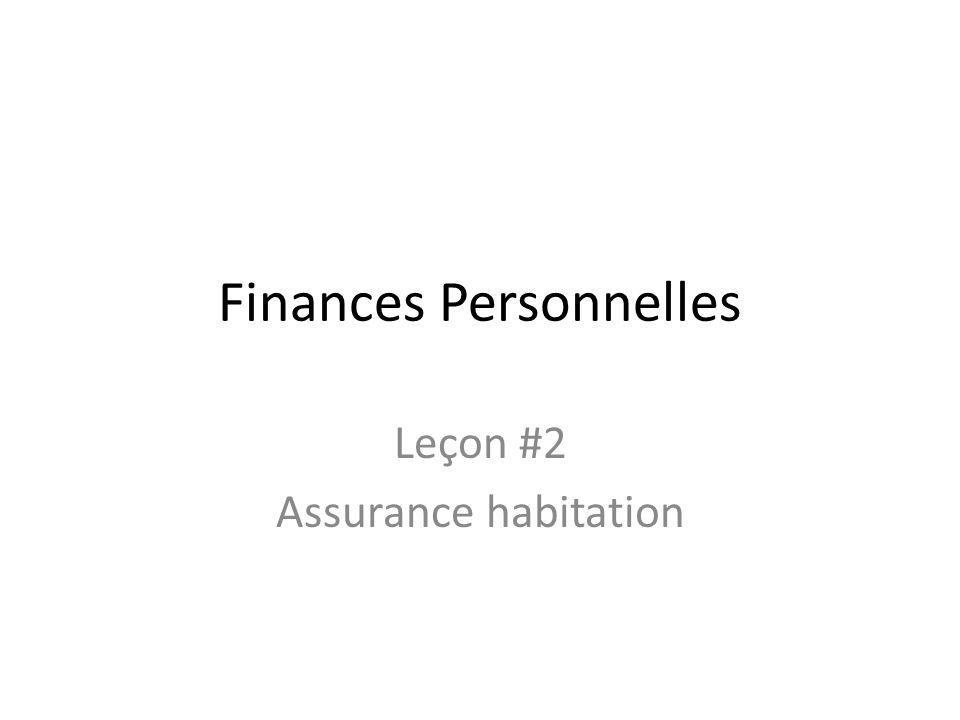Finances Personnelles Leçon #2 Assurance habitation