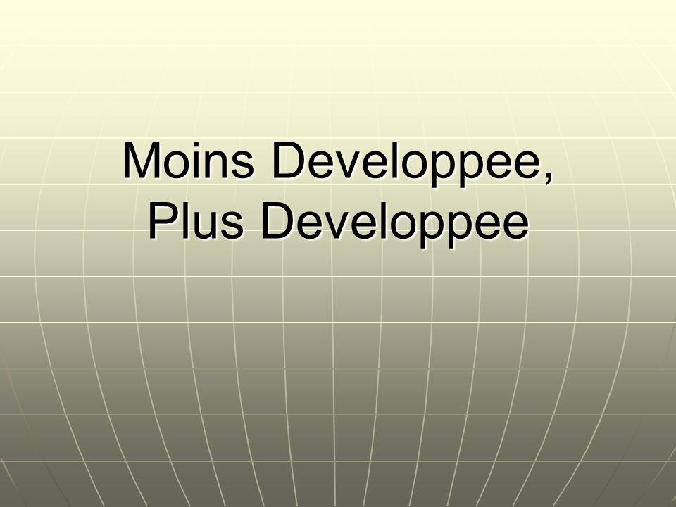 Moins Developpee, Plus Developpee