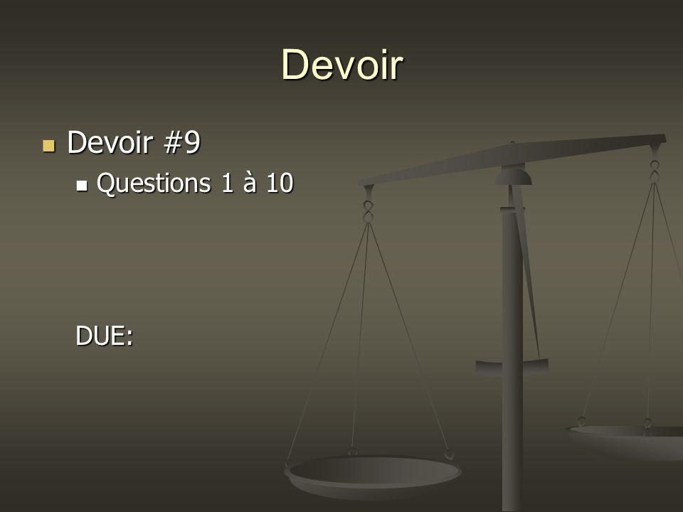 Devoir Devoir #9 Devoir #9 Questions 1 à 10 Questions 1 à 10DUE: