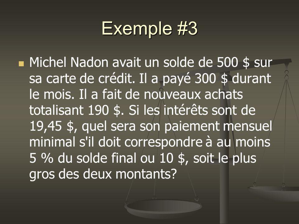 Exemple #3 Michel Nadon avait un solde de 500 $ sur sa carte de crédit.