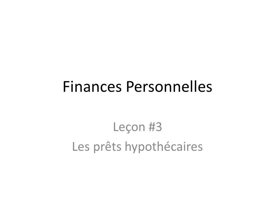 Finances Personnelles Leçon #3 Les prêts hypothécaires