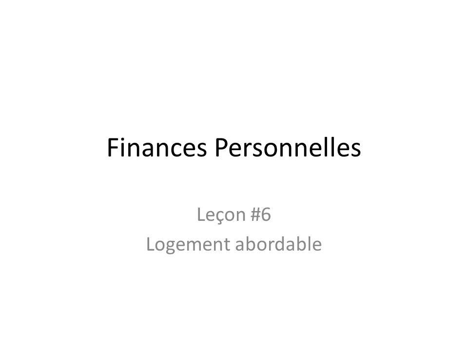 Finances Personnelles Leçon #6 Logement abordable