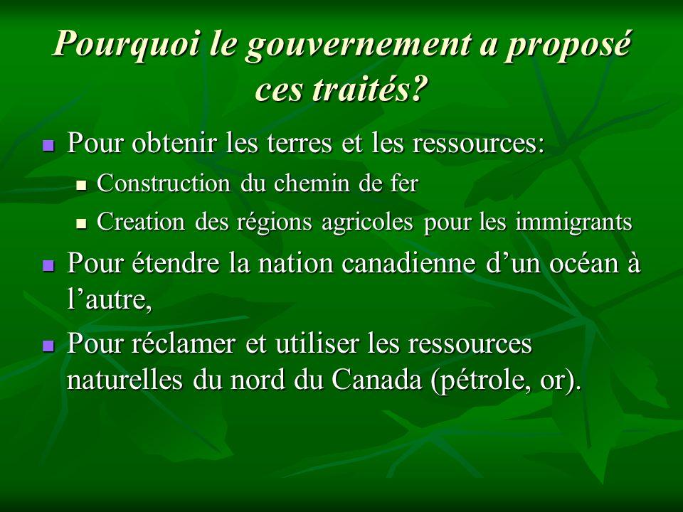 Pourquoi le gouvernement a proposé ces traités? Pour obtenir les terres et les ressources: Pour obtenir les terres et les ressources: Construction du