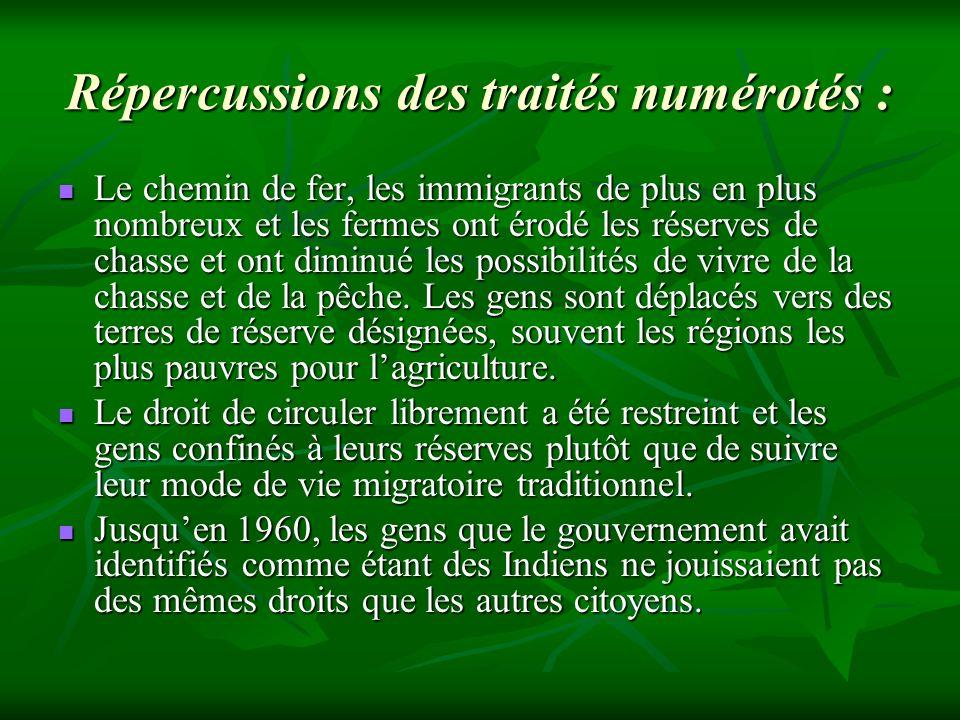 Répercussions des traités numérotés : Le chemin de fer, les immigrants de plus en plus nombreux et les fermes ont érodé les réserves de chasse et ont