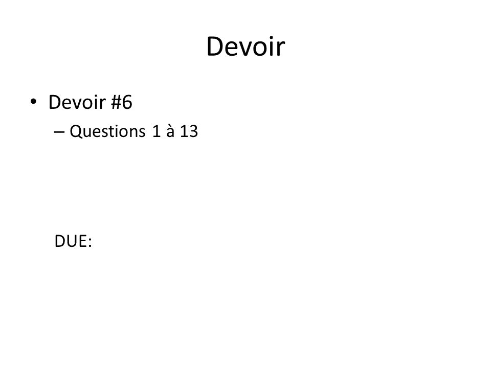 Devoir Devoir #6 – Questions 1 à 13 DUE: