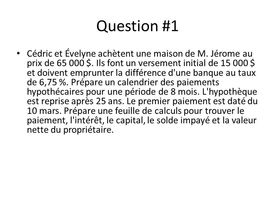 Question #1 Cédric et Évelyne achètent une maison de M.