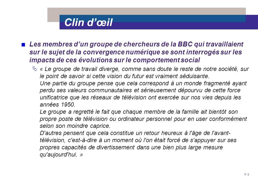 P. 6 Clin dœil Les membres dun groupe de chercheurs de la BBC qui travaillaient sur le sujet de la convergence numérique se sont interrogés sur les im