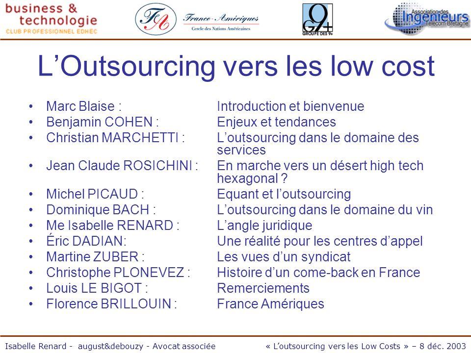 Marc Blaise : Introduction Isabelle Renard - august&debouzy - Avocat associée« Loutsourcing vers les Low Costs » – 8 déc.