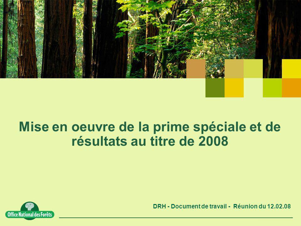 DRH - Document de travail - Réunion du 12.02.08 Mise en oeuvre de la prime spéciale et de résultats au titre de 2008