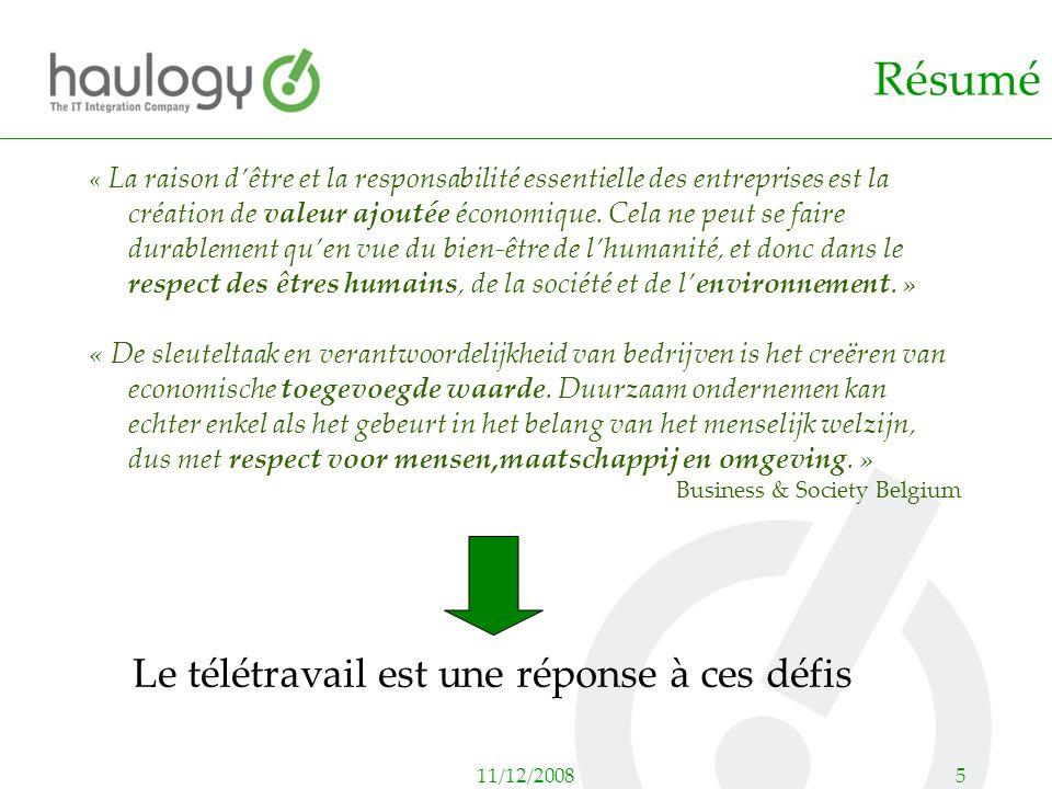 11/12/20085 Résumé « La raison dêtre et la responsabilité essentielle des entreprises est la création de valeur ajoutée économique. Cela ne peut se fa