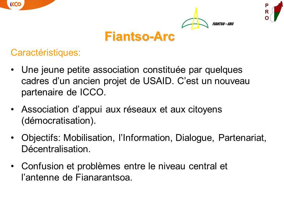 Fiantso-Arc Caractéristiques: Une jeune petite association constituée par quelques cadres dun ancien projet de USAID. Cest un nouveau partenaire de IC