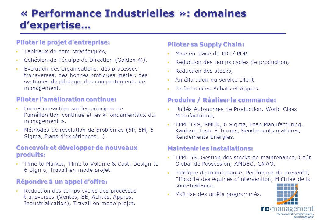 « Performance Industrielles »: domaines dexpertise… Piloter le projet dentreprise: Tableaux de bord stratégiques, Cohésion de léquipe de Direction (Go