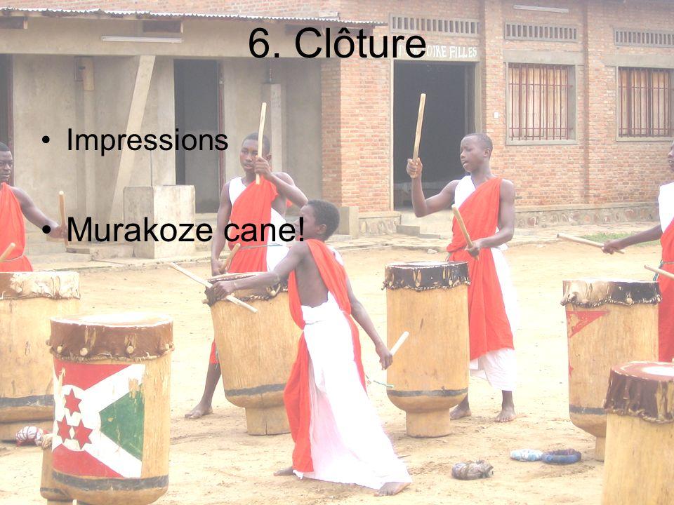 6. Clôture Impressions Murakoze cane!