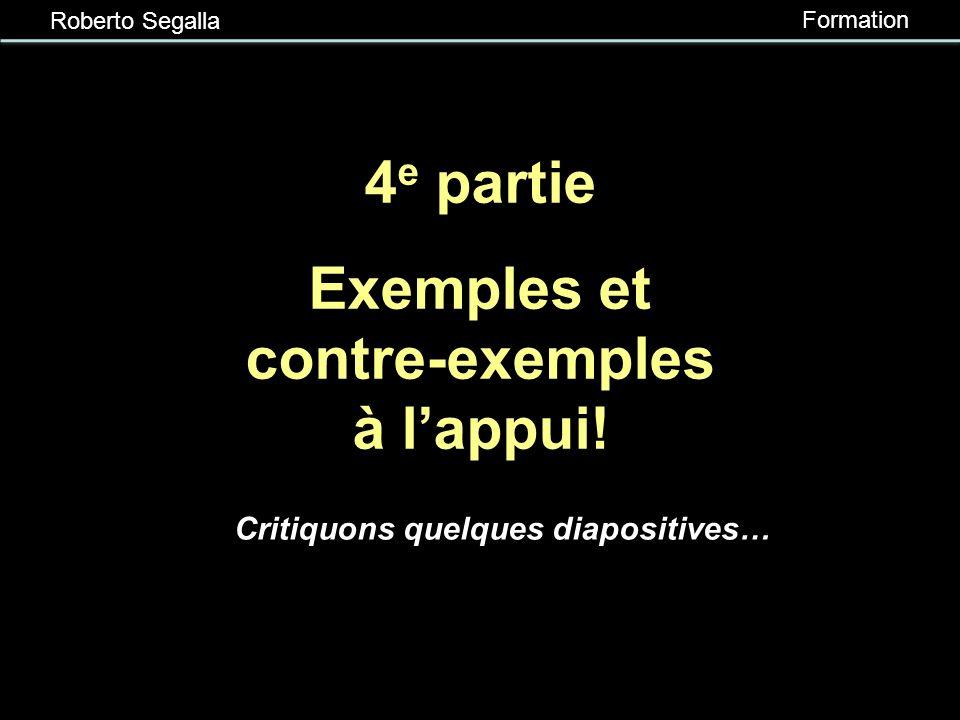 Roberto Segalla Formation 3.9 Les animations 2 Utiliser les animations de façon modérée Préférer des animations sobres, sauf pour attirer lattention P